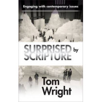 Surprised by Scripture: Engaging with Contemporary Issues by Tom Wright, 9780281069859