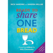 Ready to Share One Bread: Preparing Children for Holy Communion by Nick Harding, 9780281070534