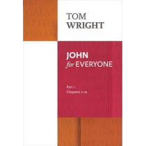 John for Everyone: Part 1: Chapters 1-10 by Tom Wright, 9780281071883