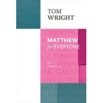 Matthew for Everyone: Part 1: Chapters 1-15 by Tom Wright, 9780281071920