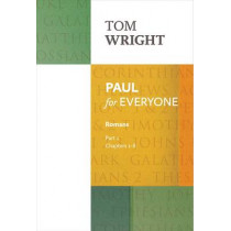 Paul for Everyone: Romans: Part 1: Chapters 1-8 by Tom Wright, 9780281071975