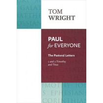 Paul for Everyone: The Pastoral Letters: 1 and 2 Timothy and Titus by Tom Wright, 9780281071999