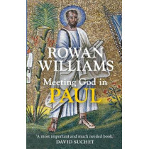 Meeting God in Paul by Dr. Rowan Williams, 9780281073382