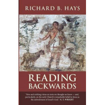 Reading Backwards by Richard B. Hays, 9780281074082
