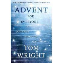 Advent for Everyone: A Journey Through Matthew by Tom Wright, 9780281076215