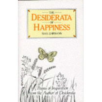 The Desiderata of Happiness by Max Ehrmann, 9780285627246