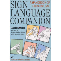 Sign Language Companion: A Handbook of British Signs by Cath Smith, 9780285633339