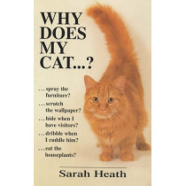 Why Does My Cat...? by Sarah Heath, 9780285635494