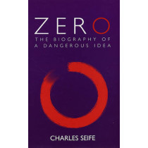 Zero: The Biography of a Dangerous Idea by Charles Seife, 9780285635944