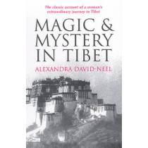 Magic and Mystery in Tibet by Alexandra David-Neel, 9780285637924