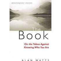 The Book: On the Taboo Against Knowing Who You Are by Alan Watts, 9780285638532