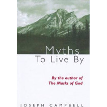 Myths to Live by by Joseph Campbell, 9780285647312