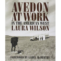 Avedon at Work: In the American West by Laura Wilson, 9780292701939
