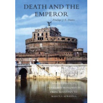 Death and the Emperor: Roman Imperial Funerary Monuments from Augustus to Marcus Aurelius by Penelope J. E. Davies, 9780292702752