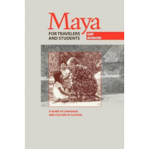 Maya for Travelers and Students: A Guide to Language and Culture in Yucatan by Gary Bevington, 9780292708129