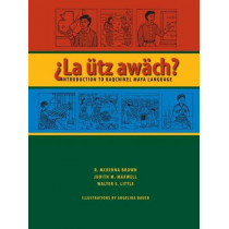 ?La utz awach?: Introduction to Kaqchikel Maya Language by R. McKenna Brown, 9780292714601