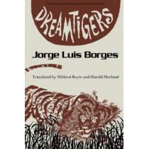 Dreamtigers by Jorge Luis Borges, 9780292715493