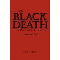 The Black Death in Egypt and England: A Comparative Study by Stuart J. Borsch, 9780292722132