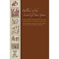 Ballads of the Lords of New Spain: The Codex Romances de los Senores de la Nueva Espana by John Bierhorst, 9780292723450