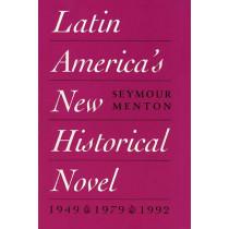 Latin America's New Historical Novel by Seymour Menton, 9780292729186