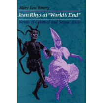 """Jean Rhys at """"World's End"""": Novels of Colonial and Sexual Exile by Mary Lou Emery, 9780292735651"""