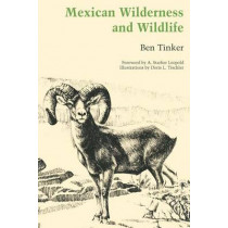 Mexican Wilderness and Wildlife by Ben Tinker, 9780292741935