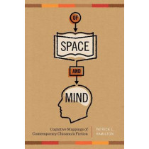 Of Space and Mind: Cognitive Mappings of Contemporary Chicano/a Fiction by Patrick L. Hamilton, 9780292743977