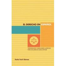 El derecho en espanol: terminologia y habilidades juridicas para un ejercicio legal exitoso by Katia Fach Gomez, 9780292756533