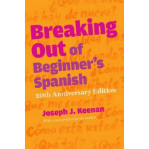 Breaking Out of Beginner's Spanish by Joseph J. Keenan, 9780292761933