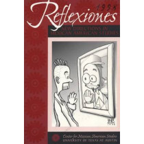 Reflexiones 1998: New Directions in Mexican American Studies by Yolanda C. Padilla, 9780292765887