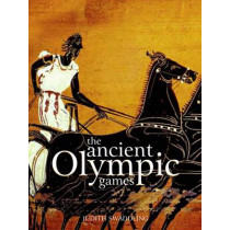 The Ancient Olympic Games by Judith Swaddling, 9780292767386