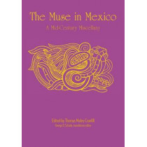 The Muse in Mexico: A Mid-Century Miscellany by Thomas Mabry Cranfill, 9780292768031