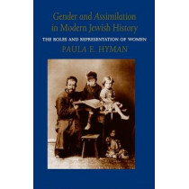 Gender and Assimilation in Modern Jewish History: The Roles and Representation of Women by Paula E. Hyman, 9780295974262
