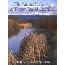 The Natural History of Puget Sound Country by Arthur R. Kruckeberg, 9780295974774