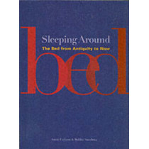 Sleeping Around: The Bed from Antiquity to Now by Annie Carlano, 9780295985985