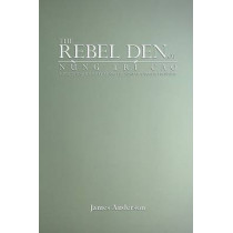 The Rebel Den of Nung Tri Cao: Loyalty and Identity along the Sino-Vietnamese Frontier by James A. Anderson, 9780295986890