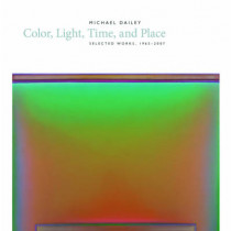 Michael Dailey: Color, Light, Time, and Place Selected Works, 1965-2007 by Robin Updike, 9780295988306