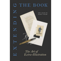 Extending the Book: The Art of Extra-Illustration by Erin C. Blake, 9780295990231