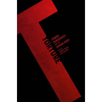 Torture: Power, Democracy, and the Human Body by Shampa Biswas, 9780295991221