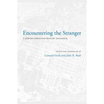 Encountering the Stranger: A Jewish-Christian-Muslim Trialogue by Leonard Grob, 9780295992020