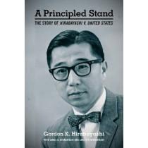 A Principled Stand: The Story of Hirabayashi v. United States by Gordon K. Hirabayashi, 9780295992709