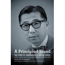 A Principled Stand: The Story of Hirabayashi v. United States by Gordon K. Hirabayashi, 9780295994321