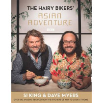 The Hairy Bikers' Asian Adventure: Over 100 Amazing Recipes from the Kitchens of Asia to Cook at Home by Hairy Bikers, 9780297867357