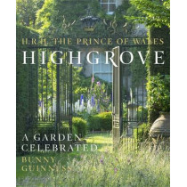 Highgrove: A Garden Celebrated by HRH The Prince of Wales, 9780297869351