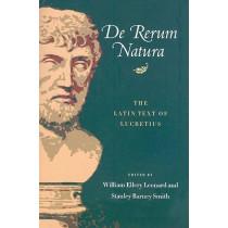 De Rerum Natura: The Latin Text of Lucretius by William Ellery Leonard, 9780299003647