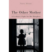 The Other Mother: A Lesbian's Fight for Her Daughter, 9780299164904