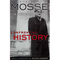 Confronting History: A Memoir by George L. Mosse, 9780299165840