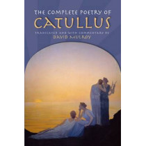 The Complete Poetry of Catullus by Gaius Valerius Catullus, 9780299177744