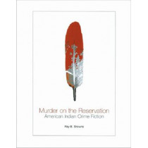 Murder on the Reservation: American Indian Crime Fiction, 9780299196103
