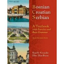 BOSNIAN, CROATIAN, SERBIAN: A TEXTBOOK, 2ND ED (PLUS FREE DVD): A Textbook, with Exercises and Basic Grammar, 9780299236540